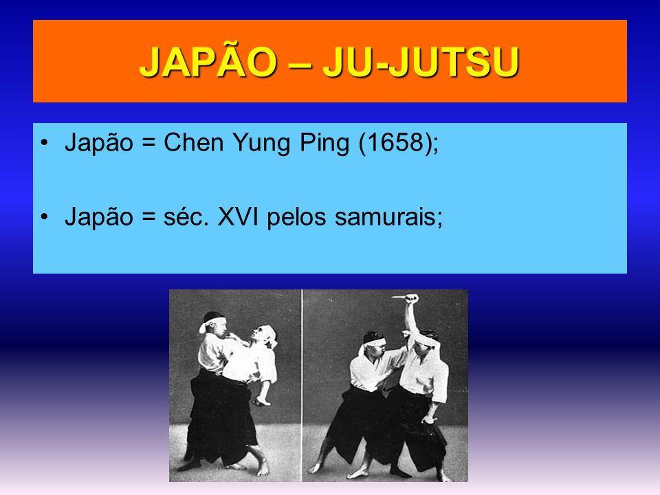 JAPÃO – JU-JUTSU Japão = Chen Yung Ping (1658);