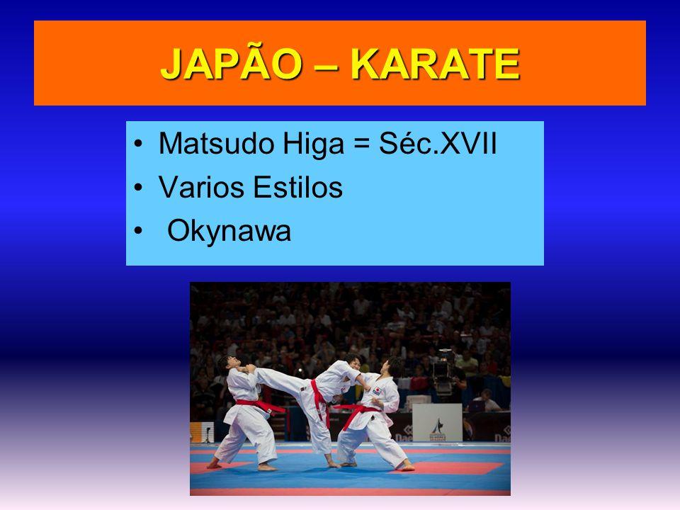 JAPÃO – KARATE Matsudo Higa = Séc.XVII Varios Estilos Okynawa