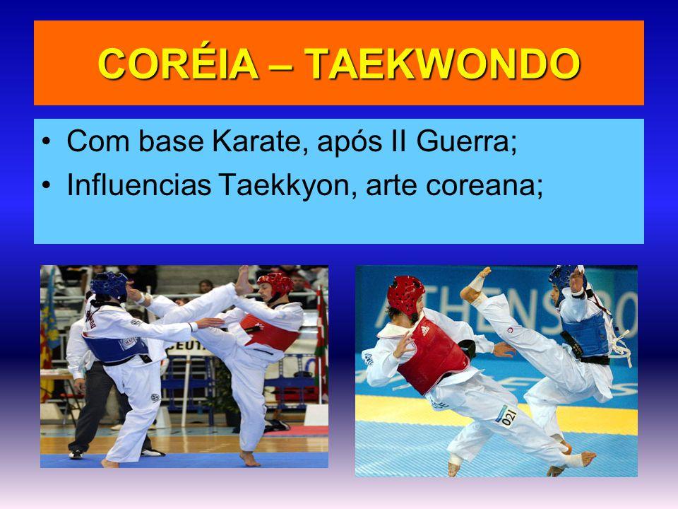 CORÉIA – TAEKWONDO Com base Karate, após II Guerra;
