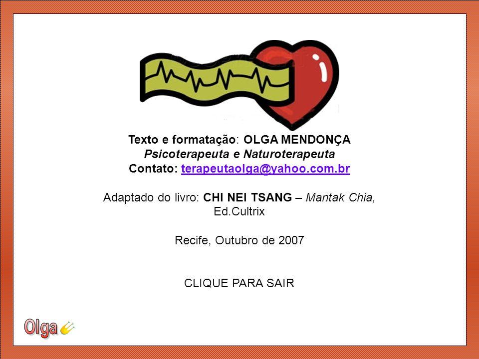Psicoterapeuta e Naturoterapeuta Contato: terapeutaolga@yahoo.com.br