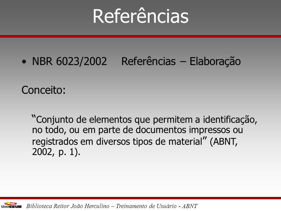 Referências NBR 6023/2002 Referências – Elaboração Conceito: