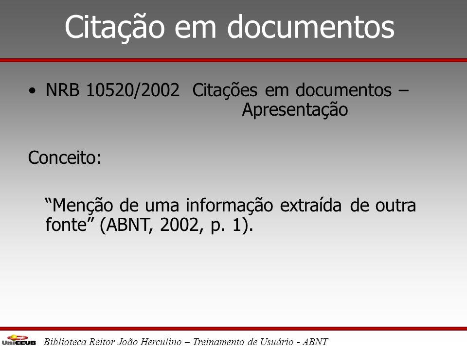 Citação em documentos NRB 10520/2002 Citações em documentos – Apresentação. Conceito: