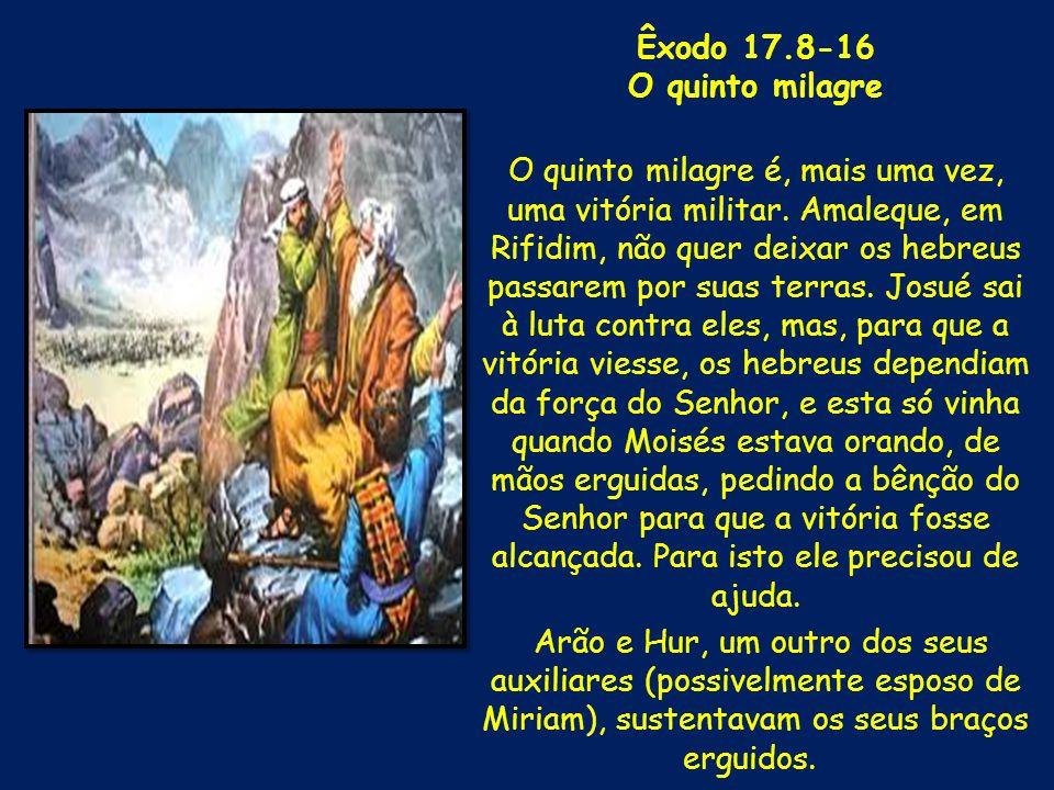 Êxodo 17.8-16 O quinto milagre.