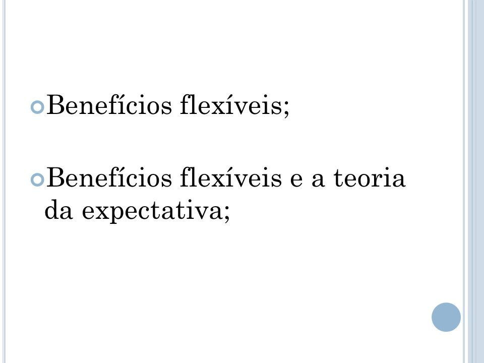 Benefícios flexíveis;