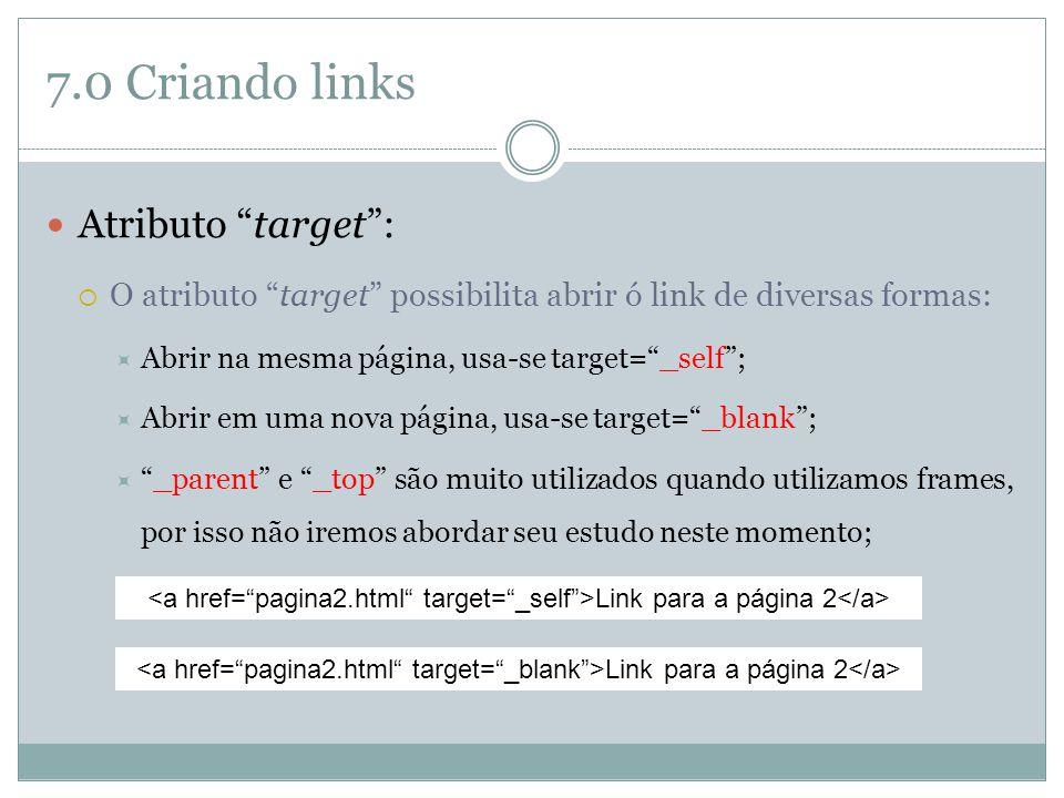 7.0 Criando links Atributo target :