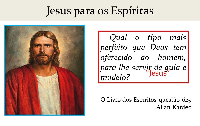 Jesus para os Espíritas
