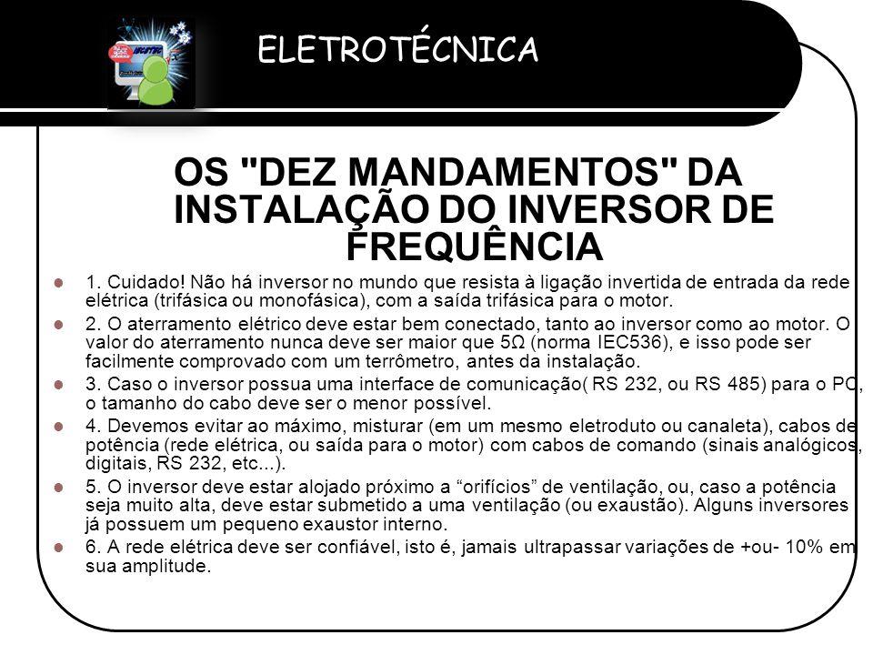 OS DEZ MANDAMENTOS DA INSTALAÇÃO DO INVERSOR DE FREQUÊNCIA