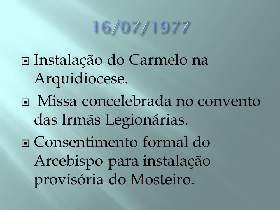 16/07/1977 Instalação do Carmelo na Arquidiocese.