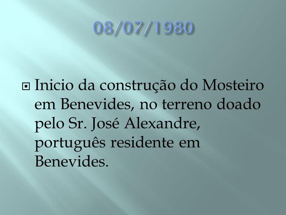 08/07/1980 Inicio da construção do Mosteiro em Benevides, no terreno doado pelo Sr.
