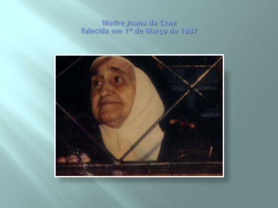 Madre Joana da Cruz falecida em 1º de Março de 1987