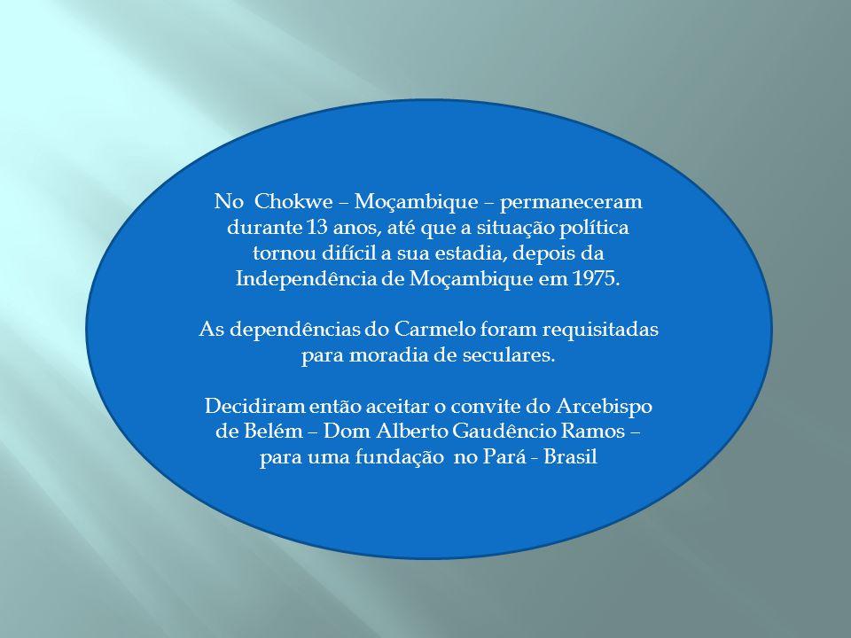 No Chokwe – Moçambique – permaneceram durante 13 anos, até que a situação política tornou difícil a sua estadia, depois da Independência de Moçambique em 1975.