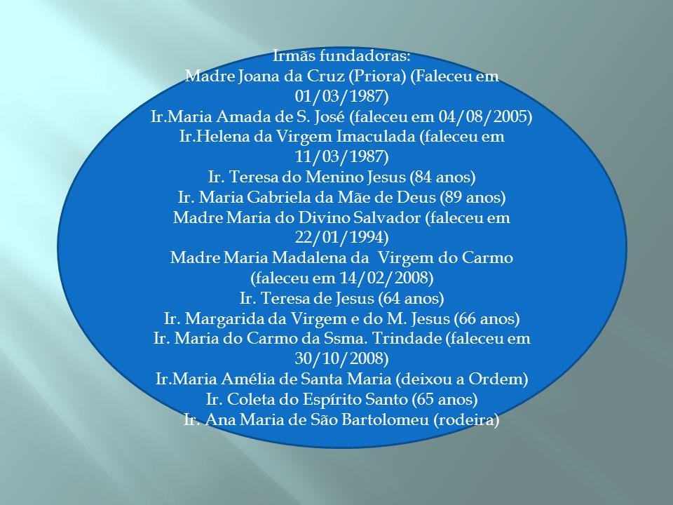 Madre Joana da Cruz (Priora) (Faleceu em 01/03/1987)
