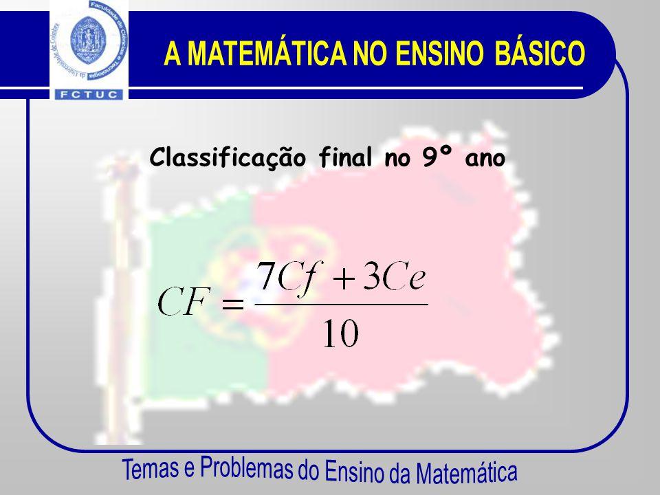 A MATEMÁTICA NO ENSINO BÁSICO Classificação final no 9º ano