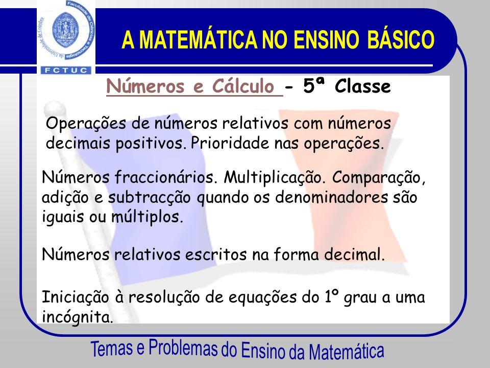 A MATEMÁTICA NO ENSINO BÁSICO Números e Cálculo - 5ª Classe