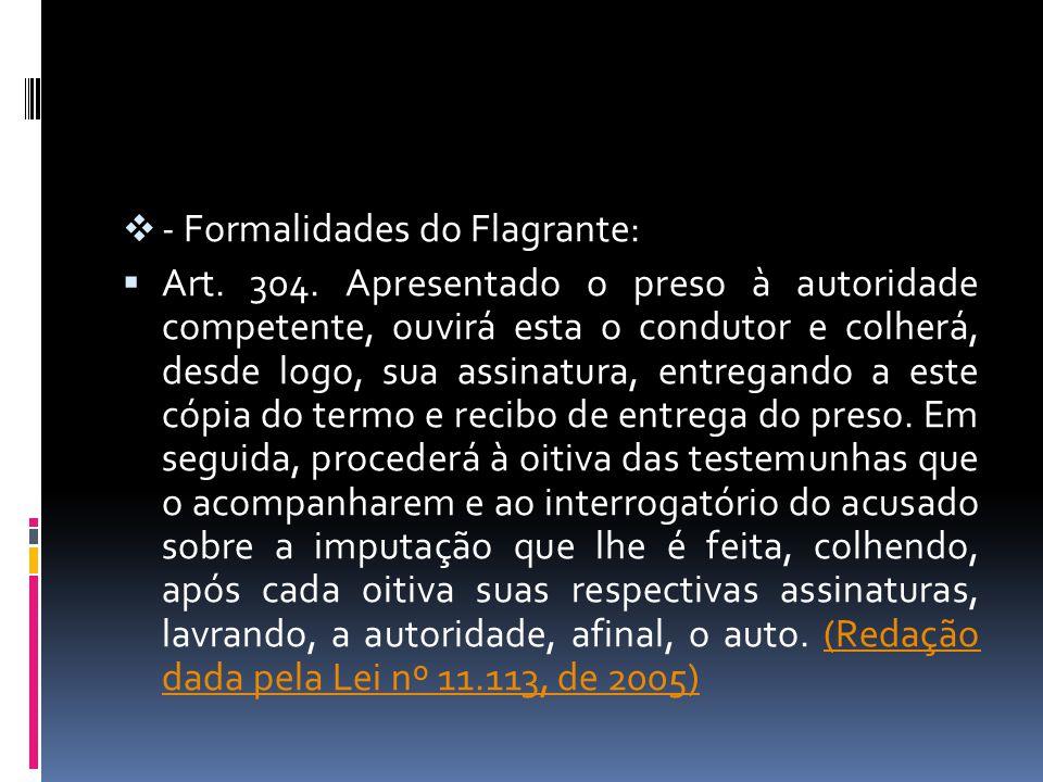 - Formalidades do Flagrante: