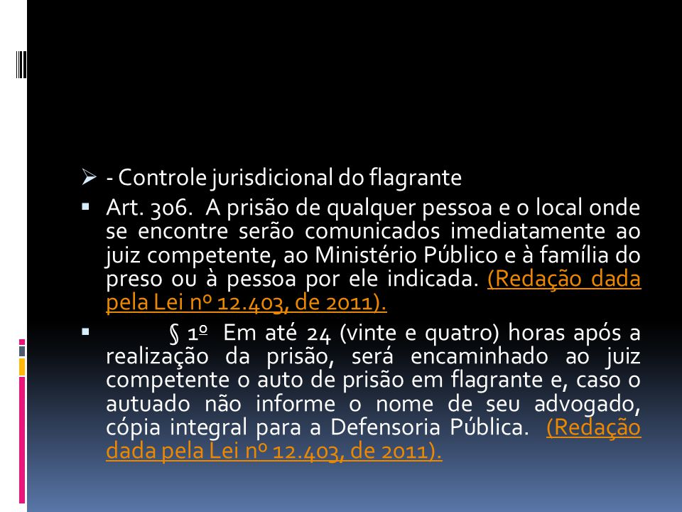 - Controle jurisdicional do flagrante
