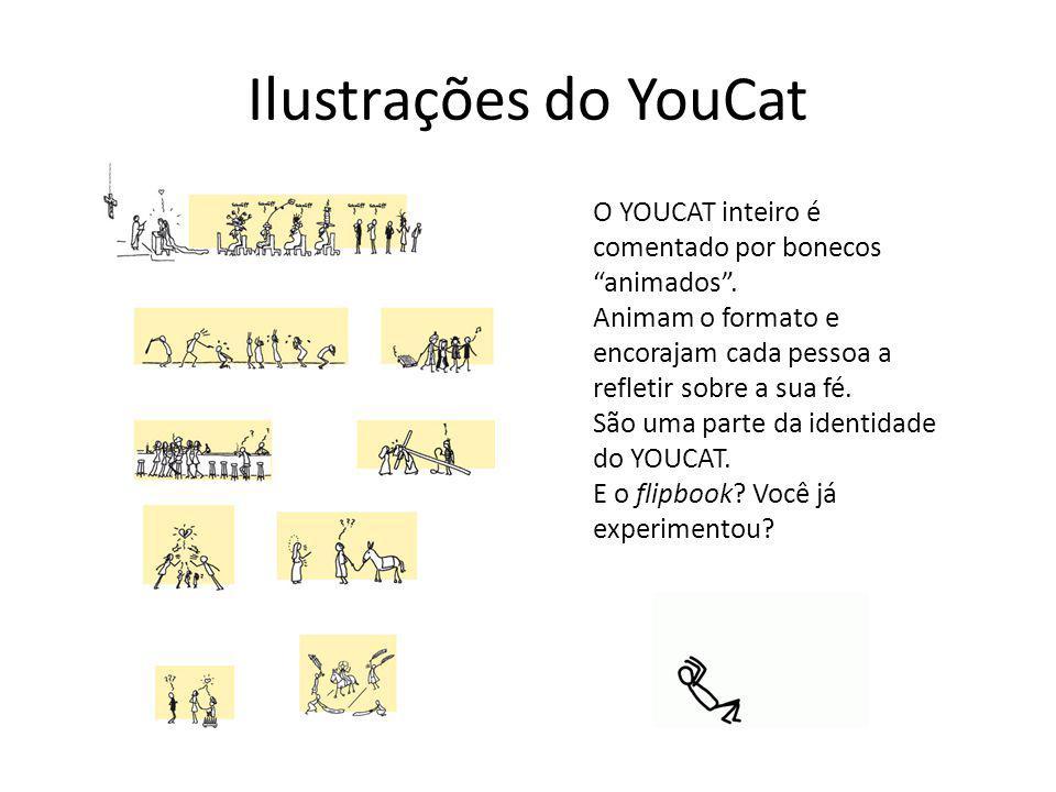 Ilustrações do YouCat O YOUCAT inteiro é comentado por bonecos animados . Animam o formato e encorajam cada pessoa a refletir sobre a sua fé.