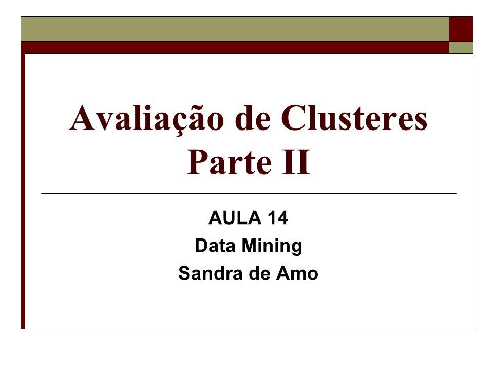Avaliação de Clusteres Parte II