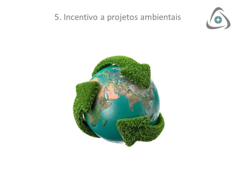 5. Incentivo a projetos ambientais
