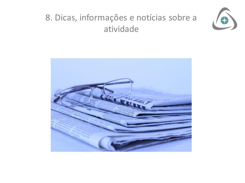 8. Dicas, informações e notícias sobre a atividade