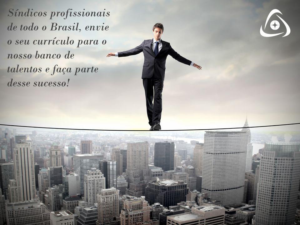 Síndicos profissionais de todo o Brasil, envie o seu currículo para o nosso banco de talentos e faça parte desse sucesso!