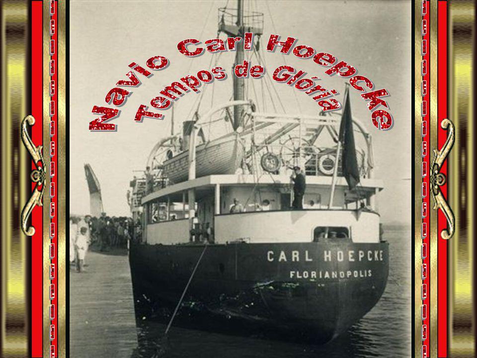 Navio Carl Hoepcke Tempos de Glória ___________________ ___________________