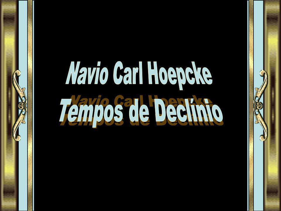 Navio Carl Hoepcke Tempos de Declínio