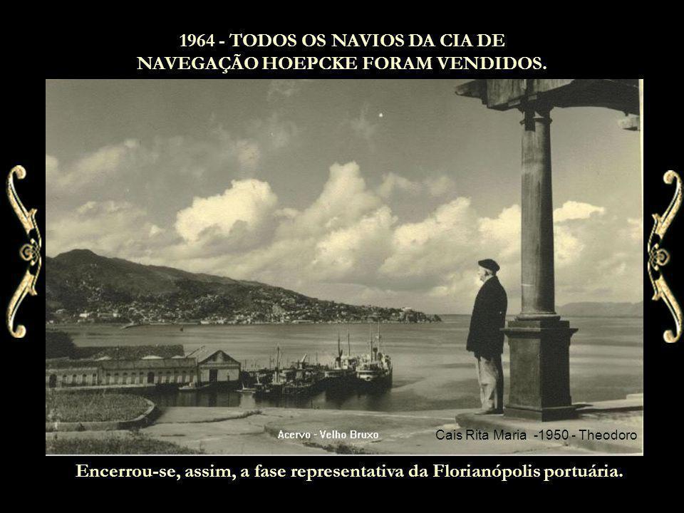 1964 - TODOS OS NAVIOS DA CIA DE NAVEGAÇÃO HOEPCKE FORAM VENDIDOS.