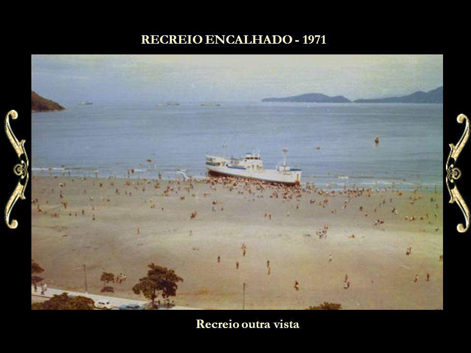 RECREIO ENCALHADO - 1971 Recreio outra vista