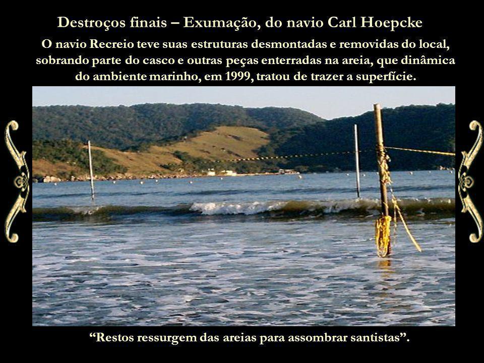 Destroços finais – Exumação, do navio Carl Hoepcke