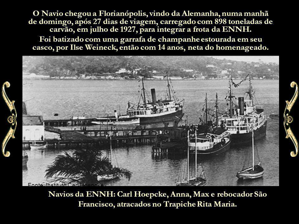 O Navio chegou a Florianópolis, vindo da Alemanha, numa manhã de domingo, após 27 dias de viagem, carregado com 898 toneladas de carvão, em julho de 1927, para integrar a frota da ENNH.