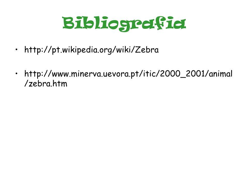 Bibliografia http://pt.wikipedia.org/wiki/Zebra