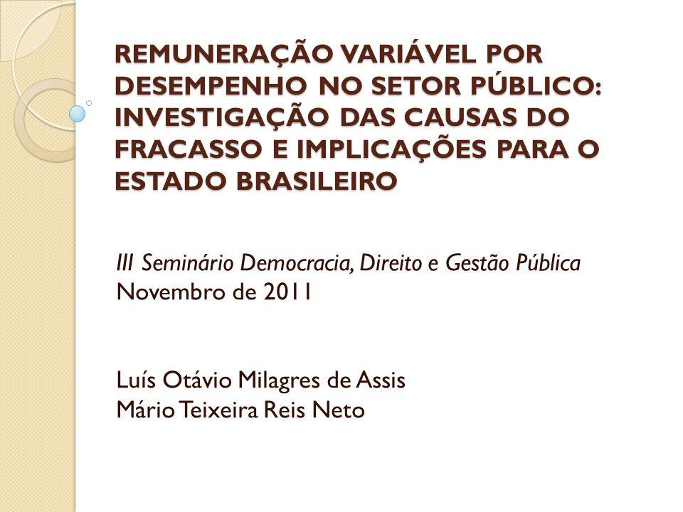 REMUNERAÇÃO VARIÁVEL POR DESEMPENHO NO SETOR PÚBLICO: INVESTIGAÇÃO DAS CAUSAS DO FRACASSO E IMPLICAÇÕES PARA O ESTADO BRASILEIRO
