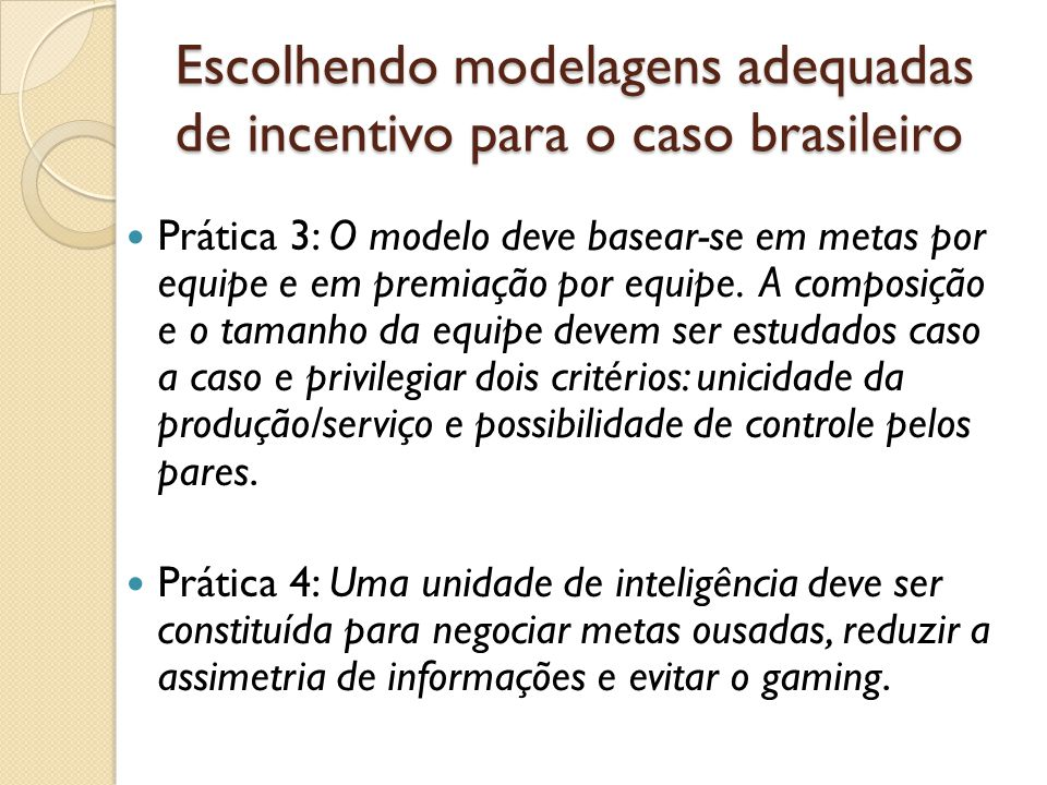 Escolhendo modelagens adequadas de incentivo para o caso brasileiro