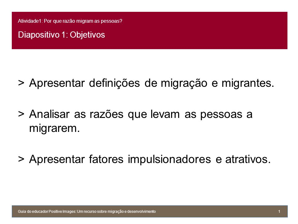 Atividade1: Por que razão migram as pessoas Diapositivo 1: Objetivos