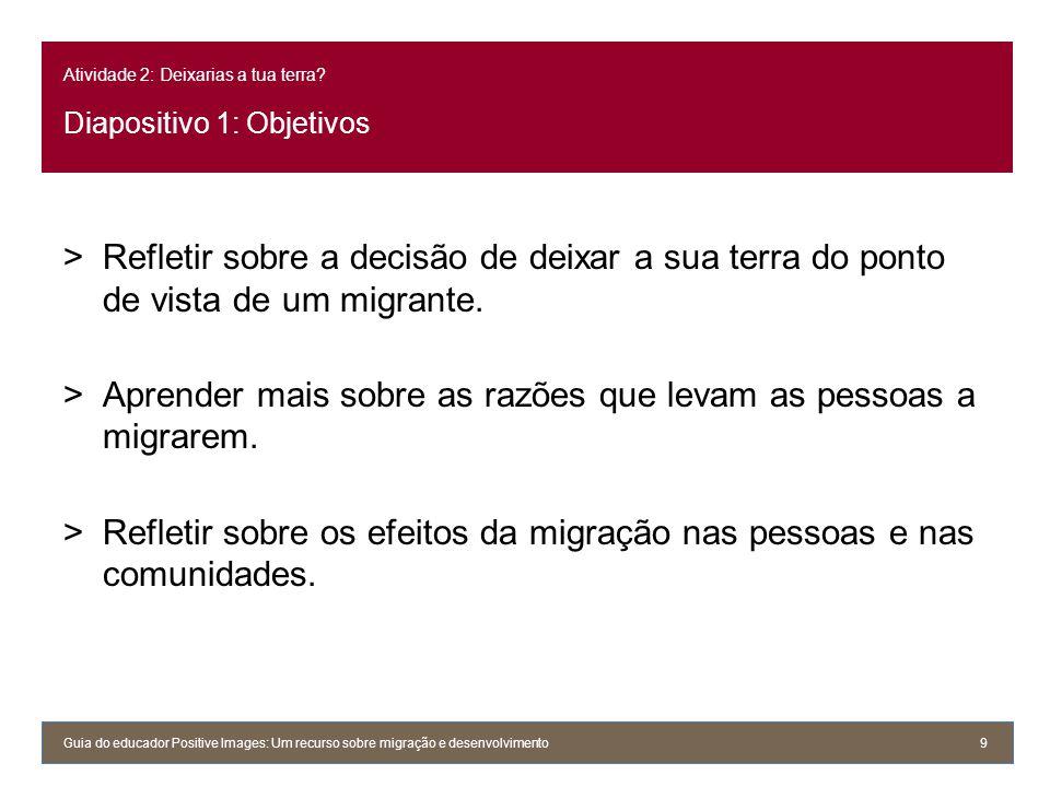 Atividade 2: Deixarias a tua terra Diapositivo 1: Objetivos