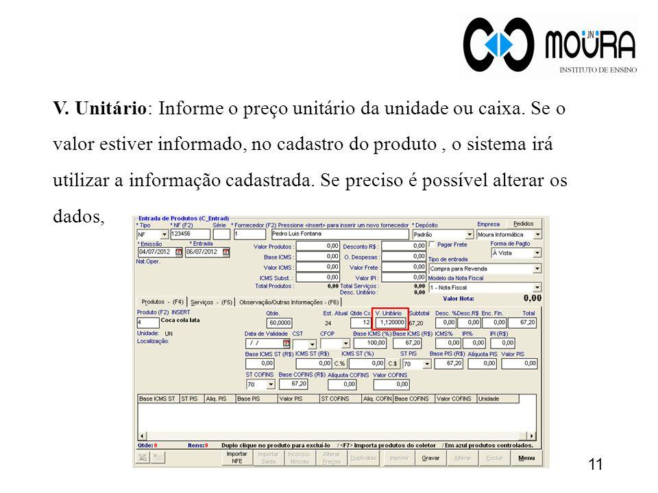 V. Unitário: Informe o preço unitário da unidade ou caixa