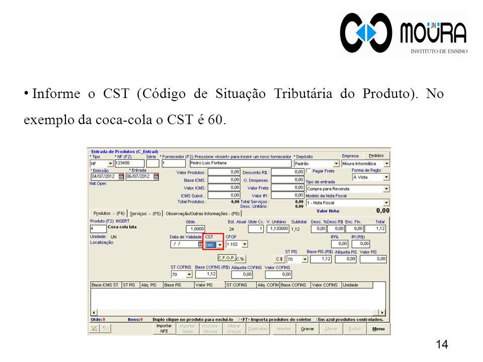 Informe o CST (Código de Situação Tributária do Produto)