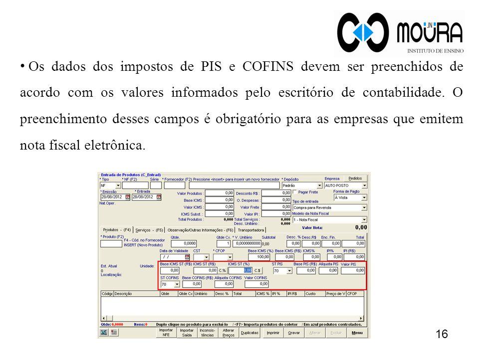 Os dados dos impostos de PIS e COFINS devem ser preenchidos de acordo com os valores informados pelo escritório de contabilidade.