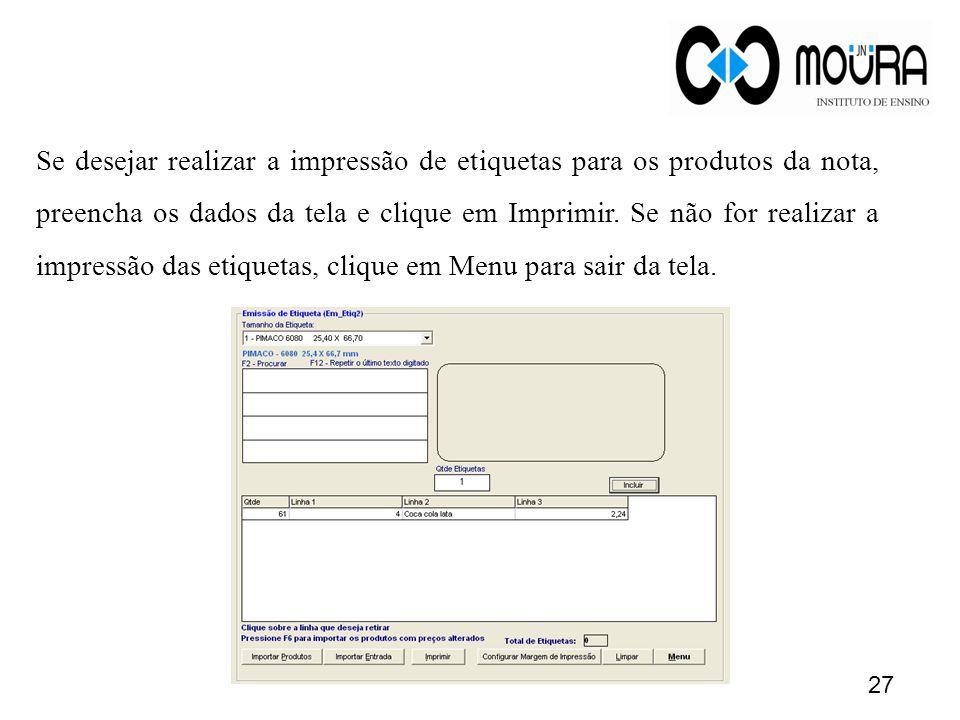 Se desejar realizar a impressão de etiquetas para os produtos da nota, preencha os dados da tela e clique em Imprimir.
