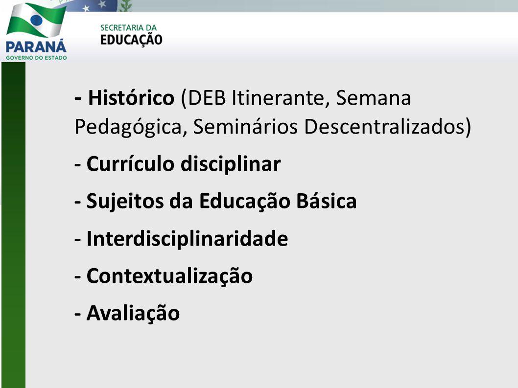 - Histórico (DEB Itinerante, Semana Pedagógica, Seminários Descentralizados)