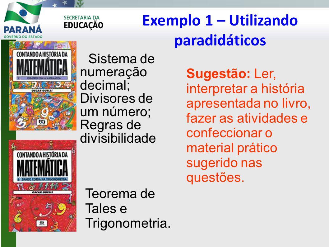 Exemplo 1 – Utilizando paradidáticos