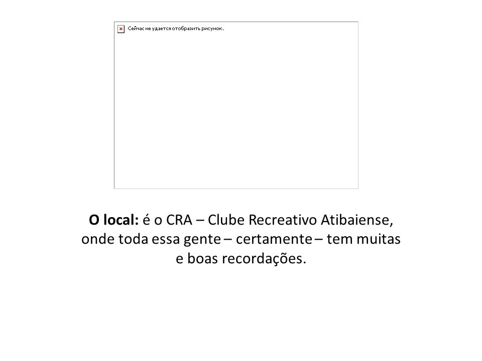 O local: é o CRA – Clube Recreativo Atibaiense,