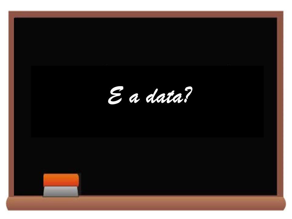 E a data