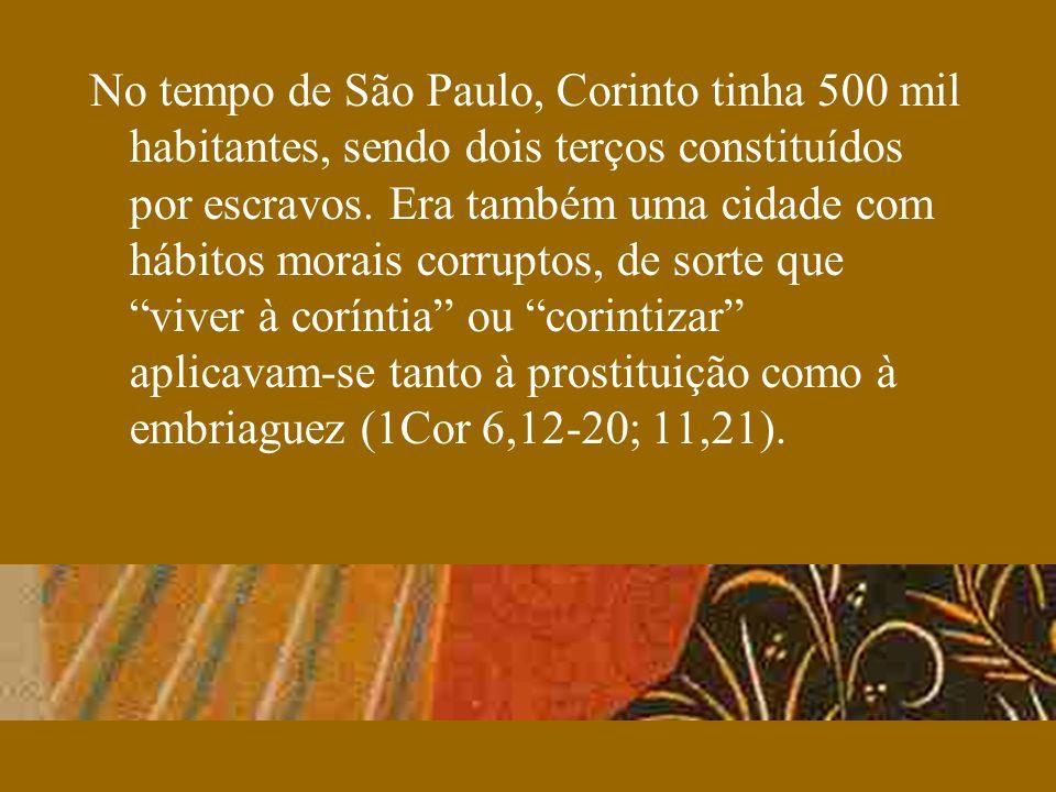 No tempo de São Paulo, Corinto tinha 500 mil habitantes, sendo dois terços constituídos por escravos.