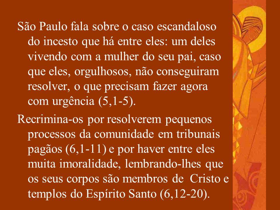 São Paulo fala sobre o caso escandaloso do incesto que há entre eles: um deles vivendo com a mulher do seu pai, caso que eles, orgulhosos, não conseguiram resolver, o que precisam fazer agora com urgência (5,1-5).