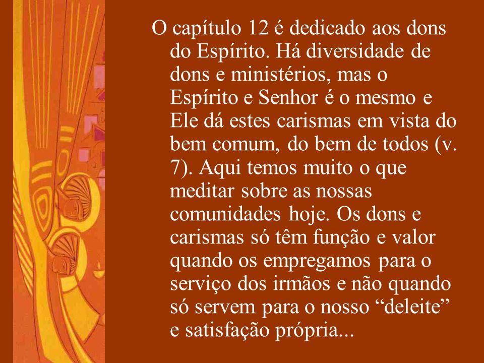O capítulo 12 é dedicado aos dons do Espírito