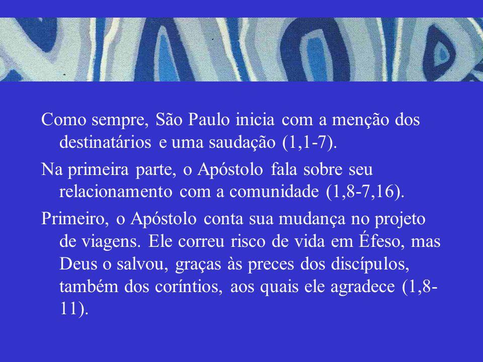 Como sempre, São Paulo inicia com a menção dos destinatários e uma saudação (1,1-7).