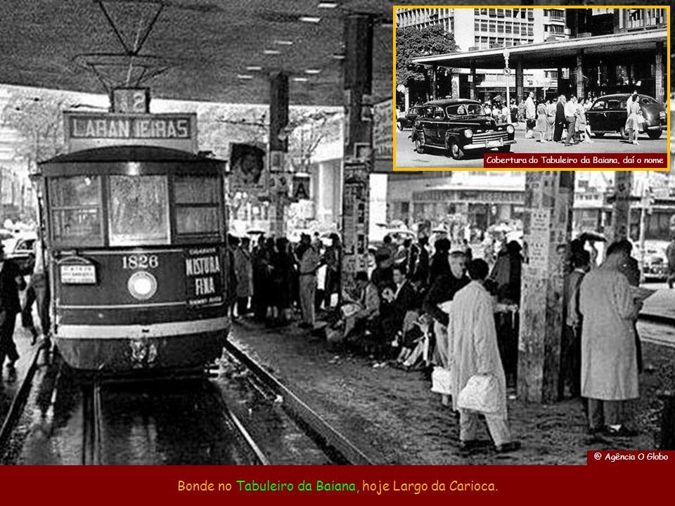 Bonde no Tabuleiro da Baiana, hoje Largo da Carioca.