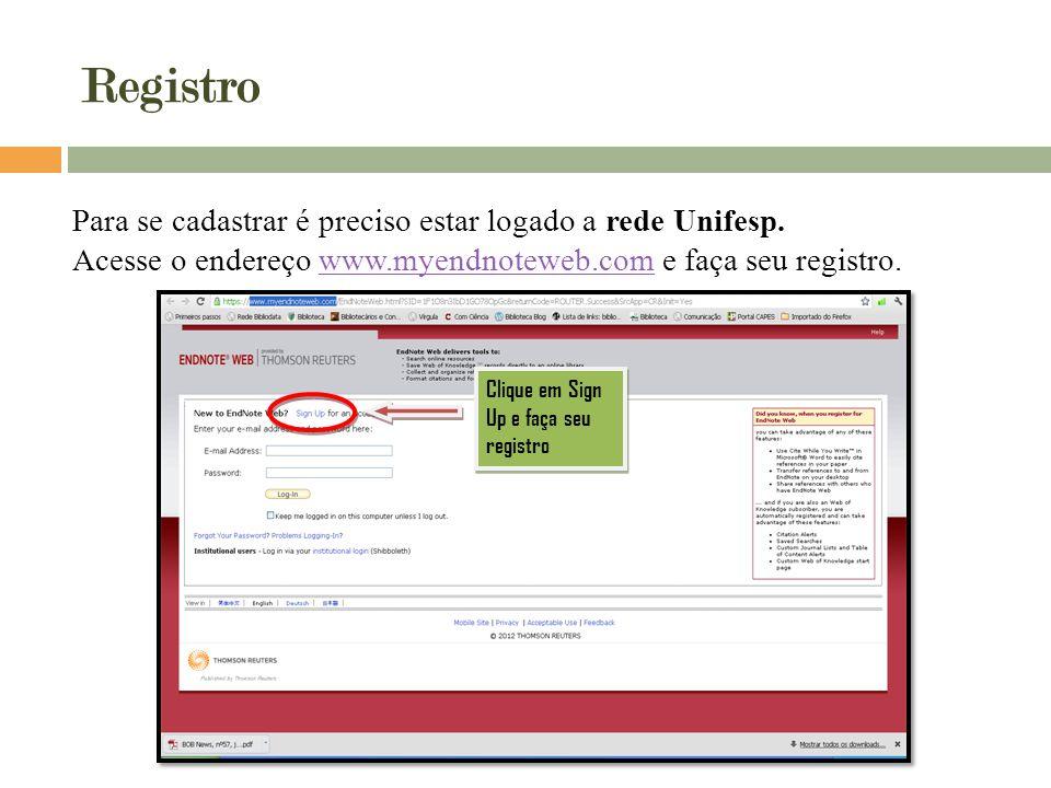 Registro Para se cadastrar é preciso estar logado a rede Unifesp.